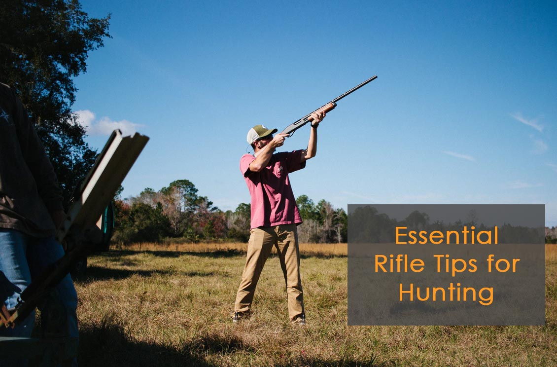 essential rifle tips for hunting